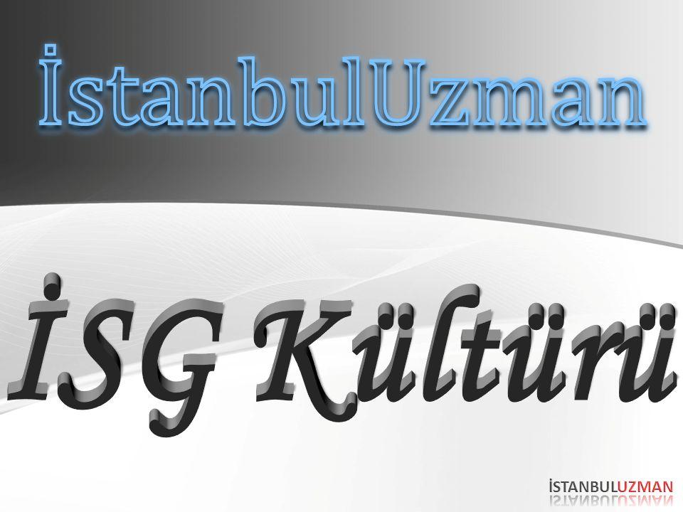 İstanbulUzman İSG Kültürü İSTANBULUZMAN