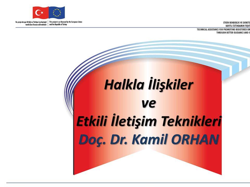 Halkla İlişkiler ve Etkili İletişim Teknikleri Doç. Dr. Kamil ORHAN