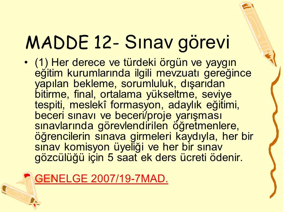 MADDE 12- Sınav görevi