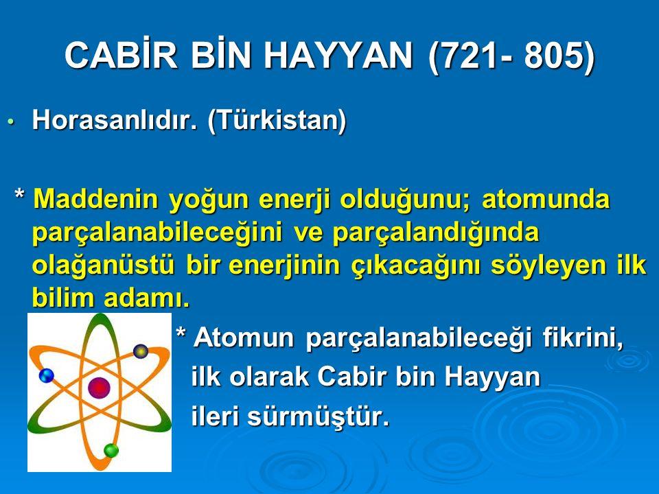 CABİR BİN HAYYAN (721- 805) Horasanlıdır. (Türkistan)