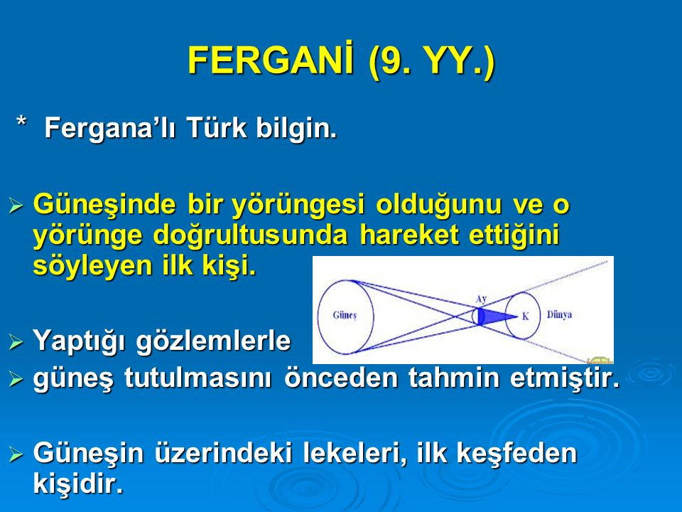 FERGANİ (9. YY.) * Fergana'lı Türk bilgin.