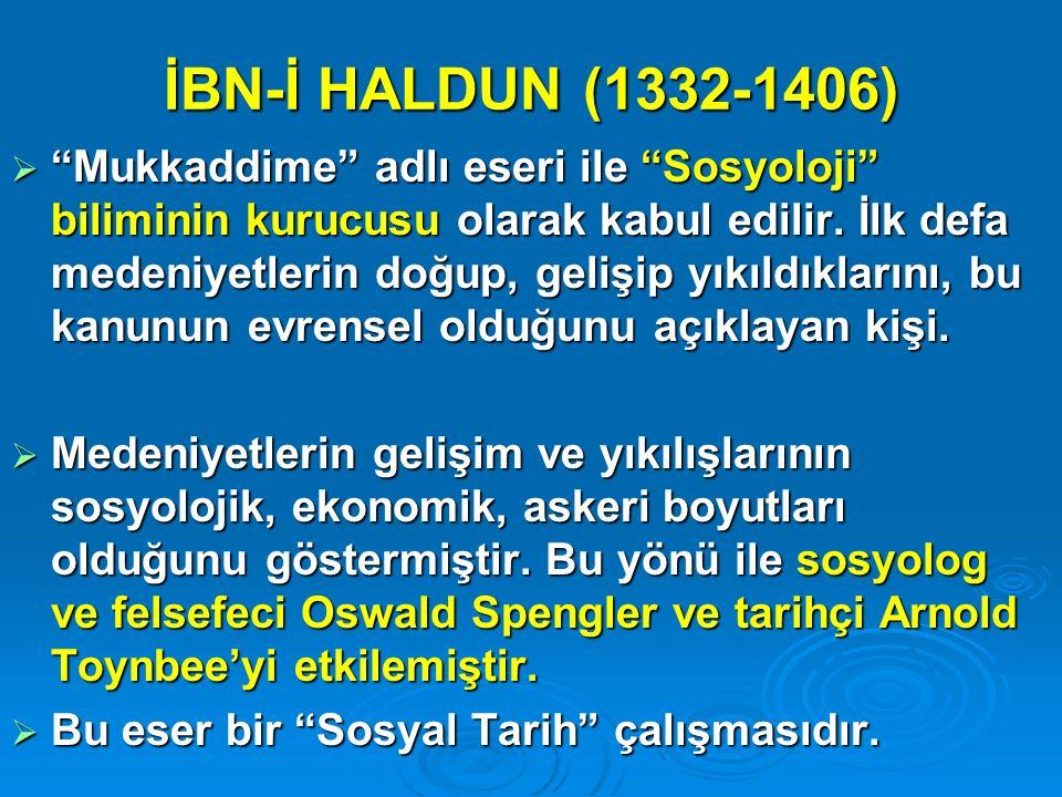 İBN-İ HALDUN (1332-1406)