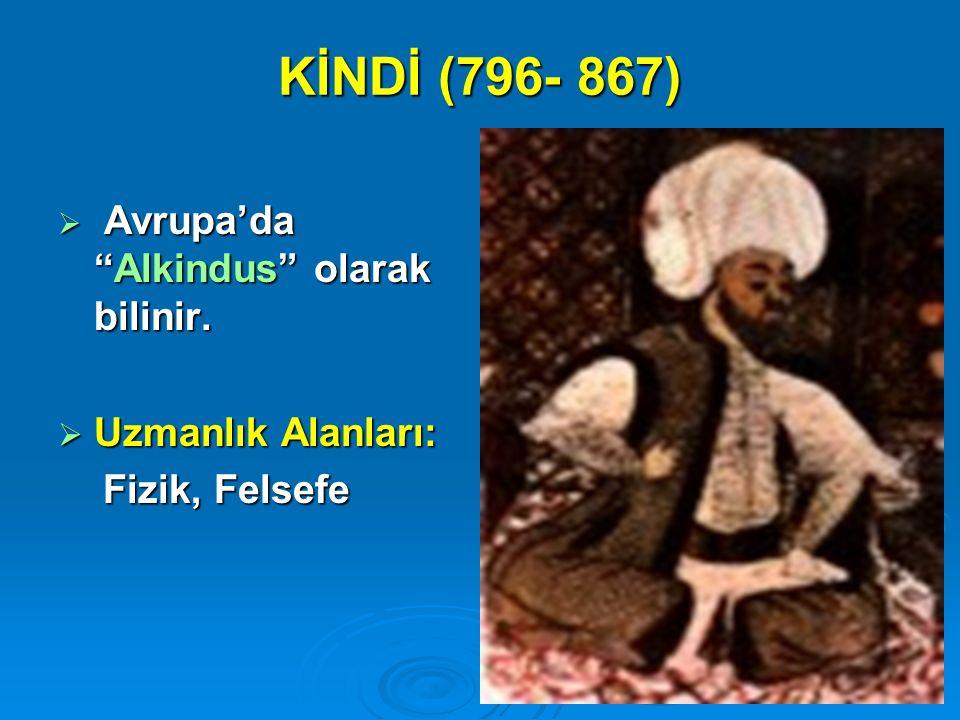 KİNDİ (796- 867) Uzmanlık Alanları: Fizik, Felsefe
