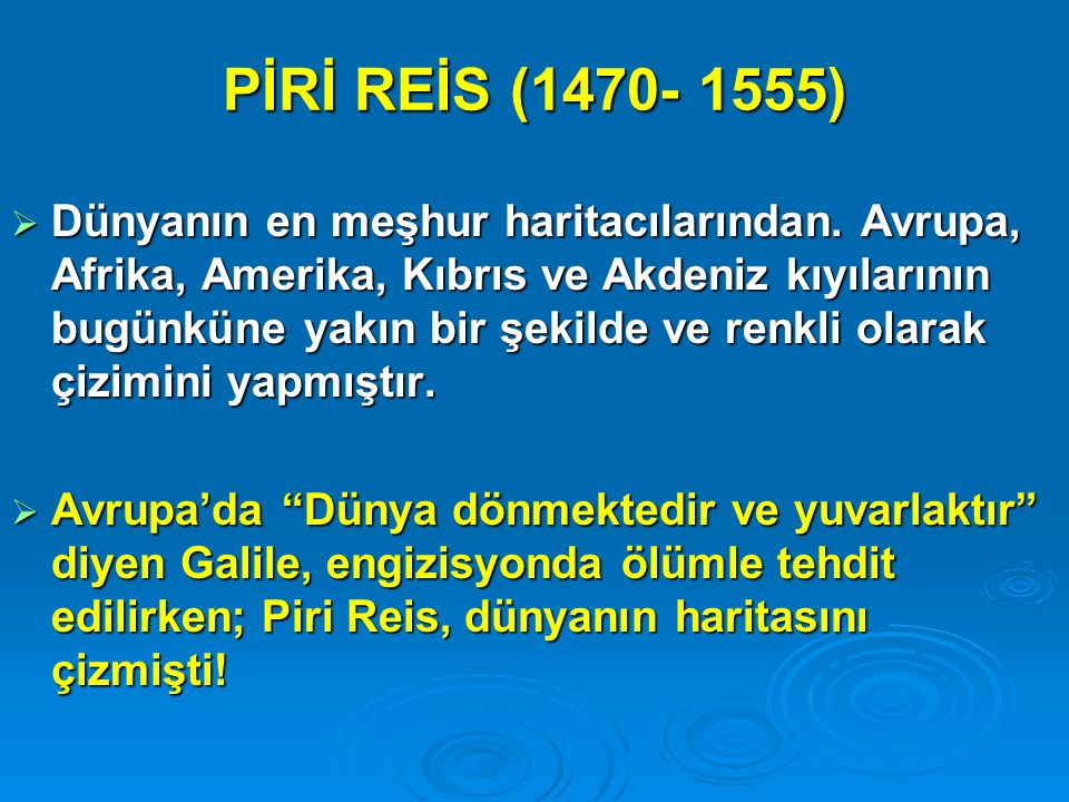PİRİ REİS (1470- 1555)