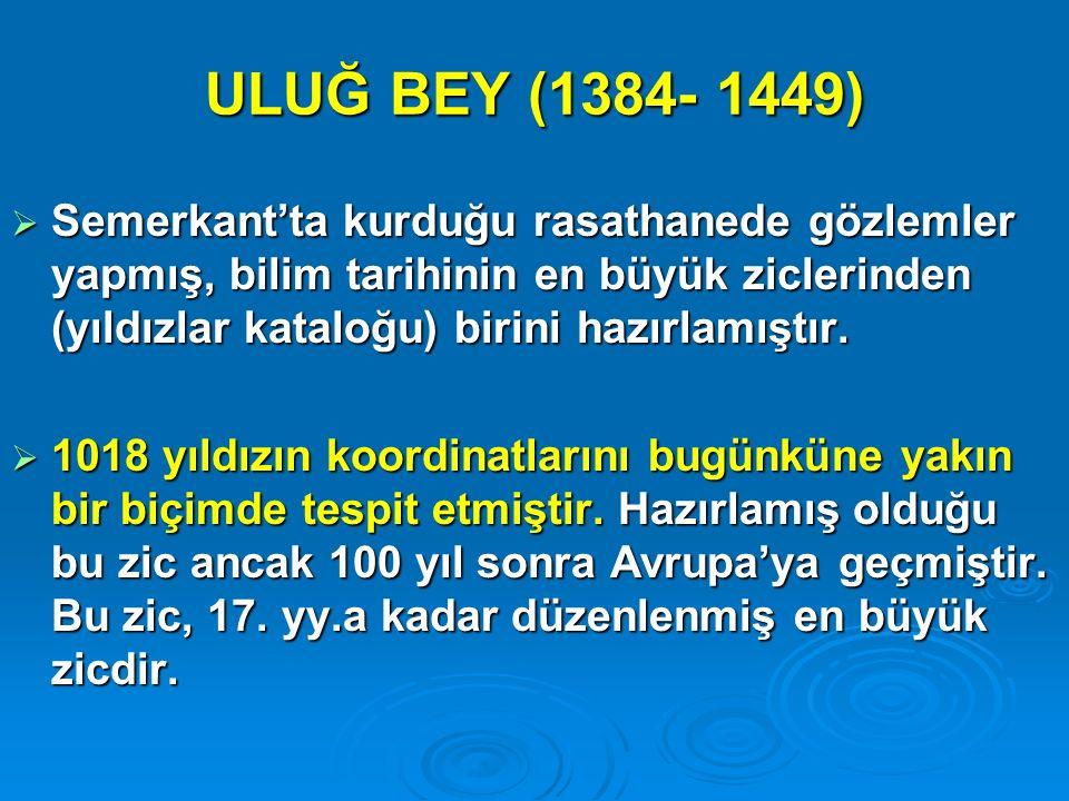 ULUĞ BEY (1384- 1449)