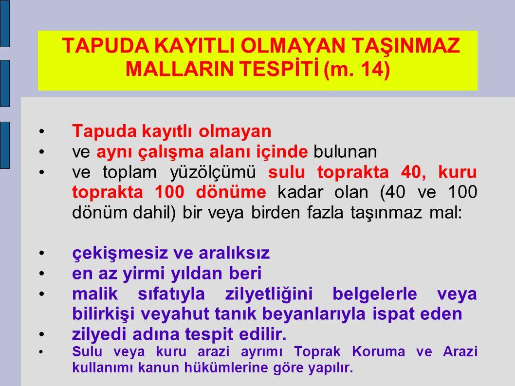 TAPUDA KAYITLI OLMAYAN TAŞINMAZ MALLARIN TESPİTİ (m. 14)
