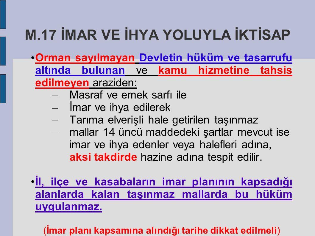 M.17 İMAR VE İHYA YOLUYLA İKTİSAP