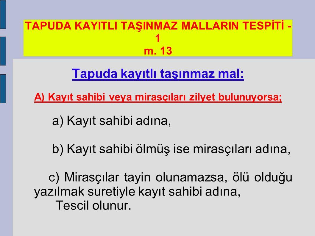 TAPUDA KAYITLI TAŞINMAZ MALLARIN TESPİTİ -1 m. 13