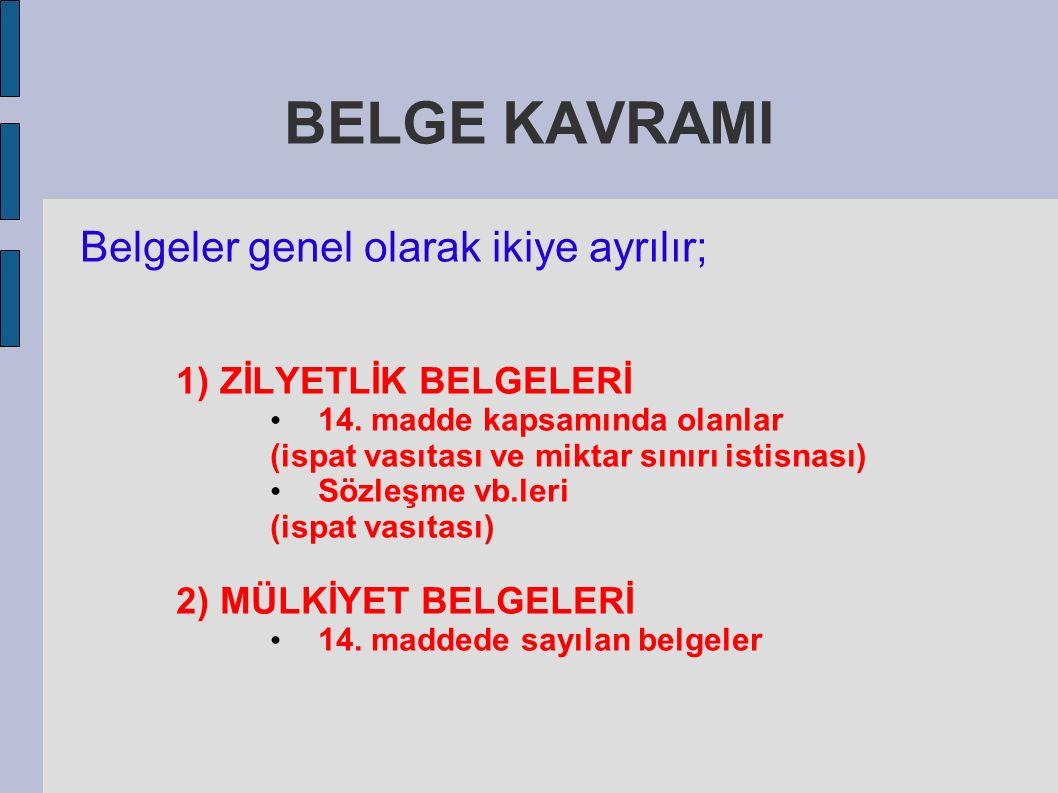 BELGE KAVRAMI Belgeler genel olarak ikiye ayrılır;