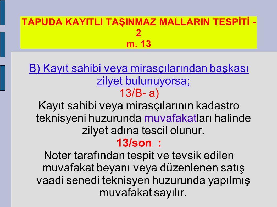 TAPUDA KAYITLI TAŞINMAZ MALLARIN TESPİTİ -2 m. 13
