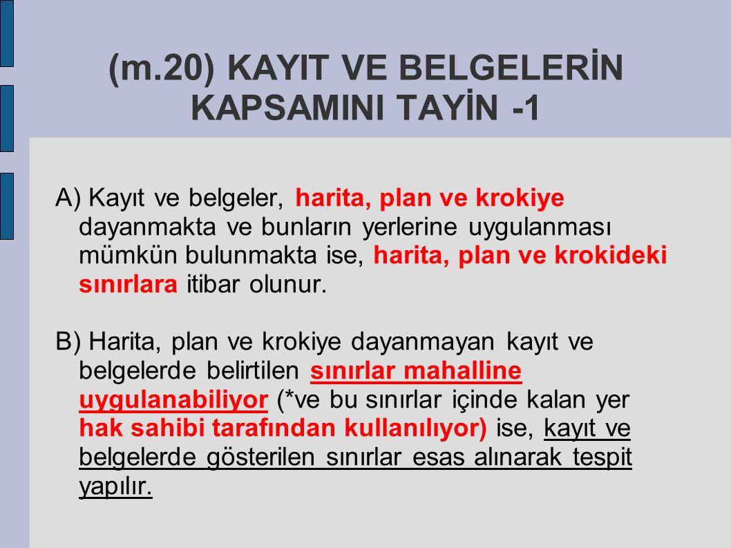 (m.20) KAYIT VE BELGELERİN KAPSAMINI TAYİN -1