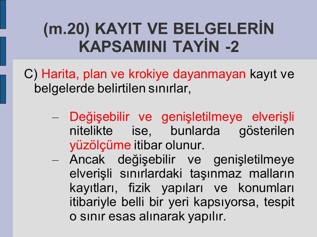 (m.20) KAYIT VE BELGELERİN KAPSAMINI TAYİN -2