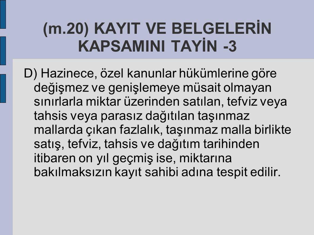 (m.20) KAYIT VE BELGELERİN KAPSAMINI TAYİN -3