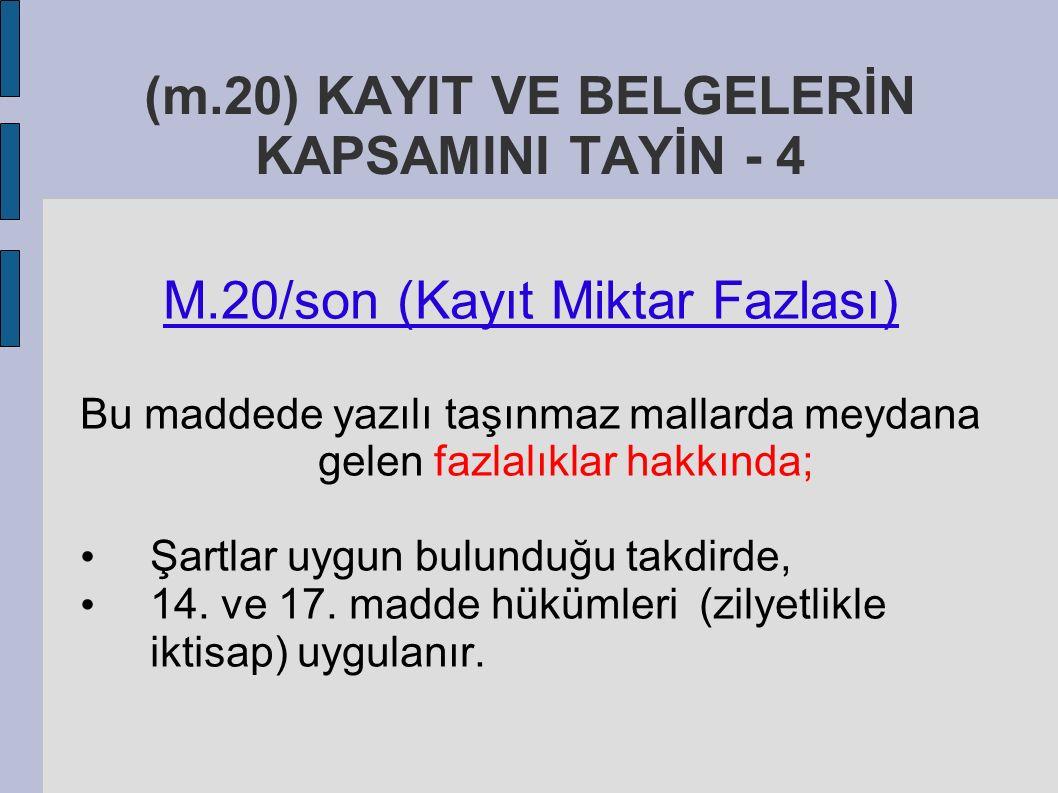 (m.20) KAYIT VE BELGELERİN KAPSAMINI TAYİN - 4