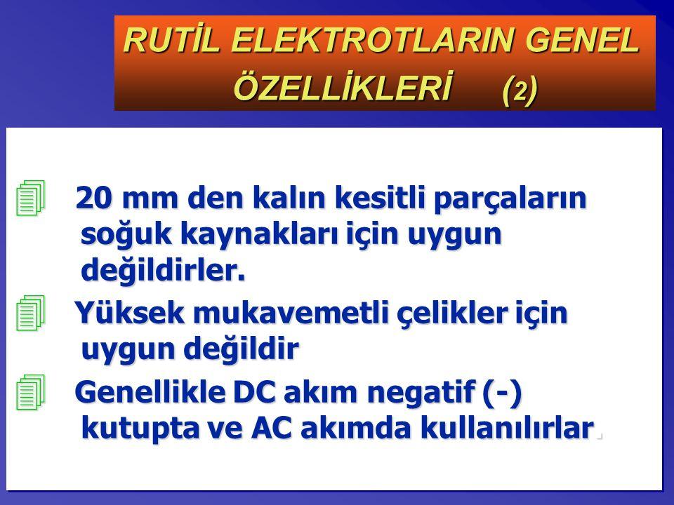 RUTİL ELEKTROTLARIN GENEL