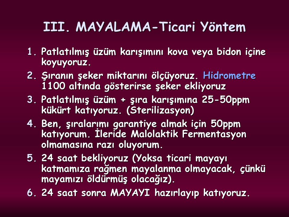 III. MAYALAMA-Ticari Yöntem