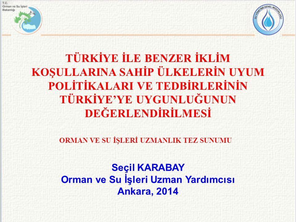 Seçil KARABAY Orman ve Su İşleri Uzman Yardımcısı Ankara, 2014