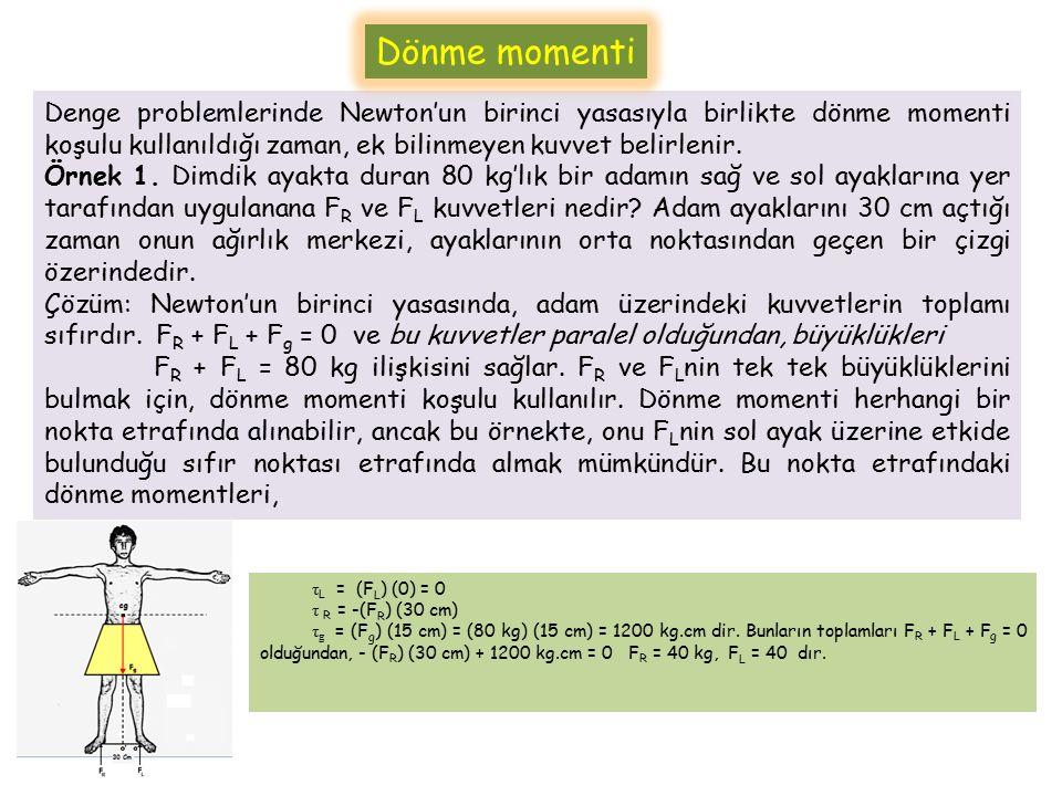 Dönme momenti Denge problemlerinde Newton'un birinci yasasıyla birlikte dönme momenti koşulu kullanıldığı zaman, ek bilinmeyen kuvvet belirlenir.
