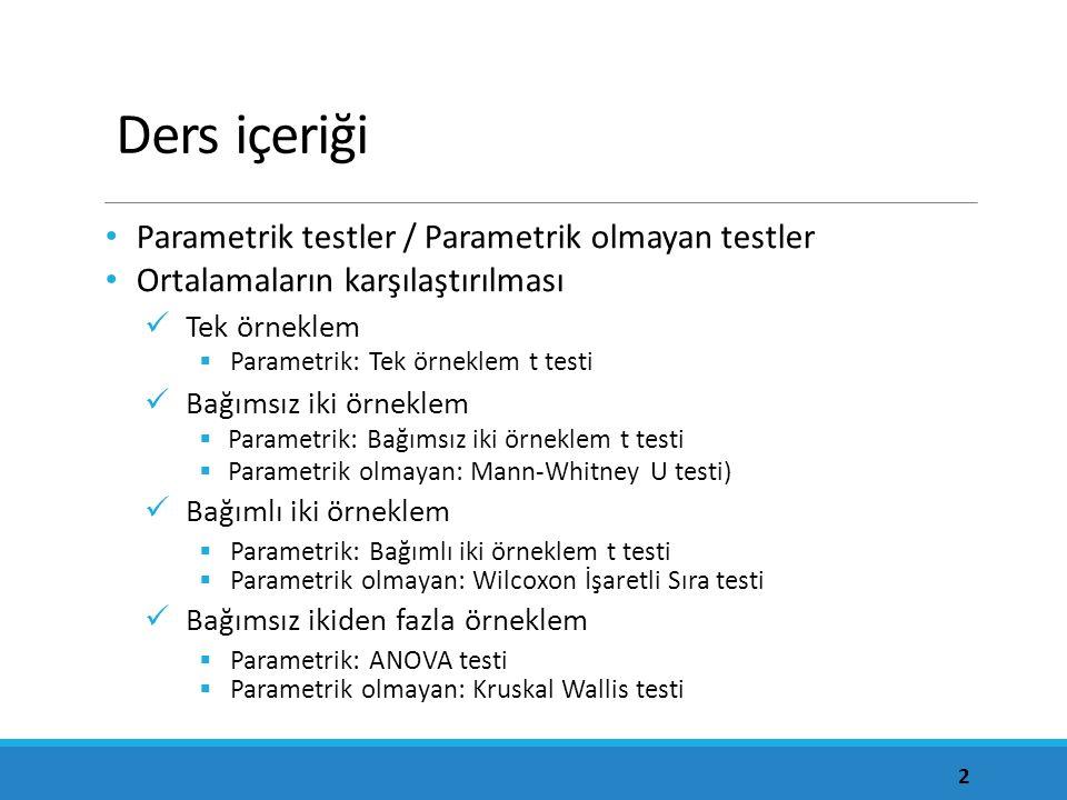 Ders içeriği Parametrik testler / Parametrik olmayan testler