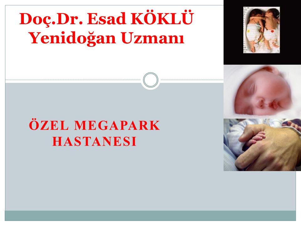 Doç.Dr. Esad KÖKLÜ Yenidoğan Uzmanı