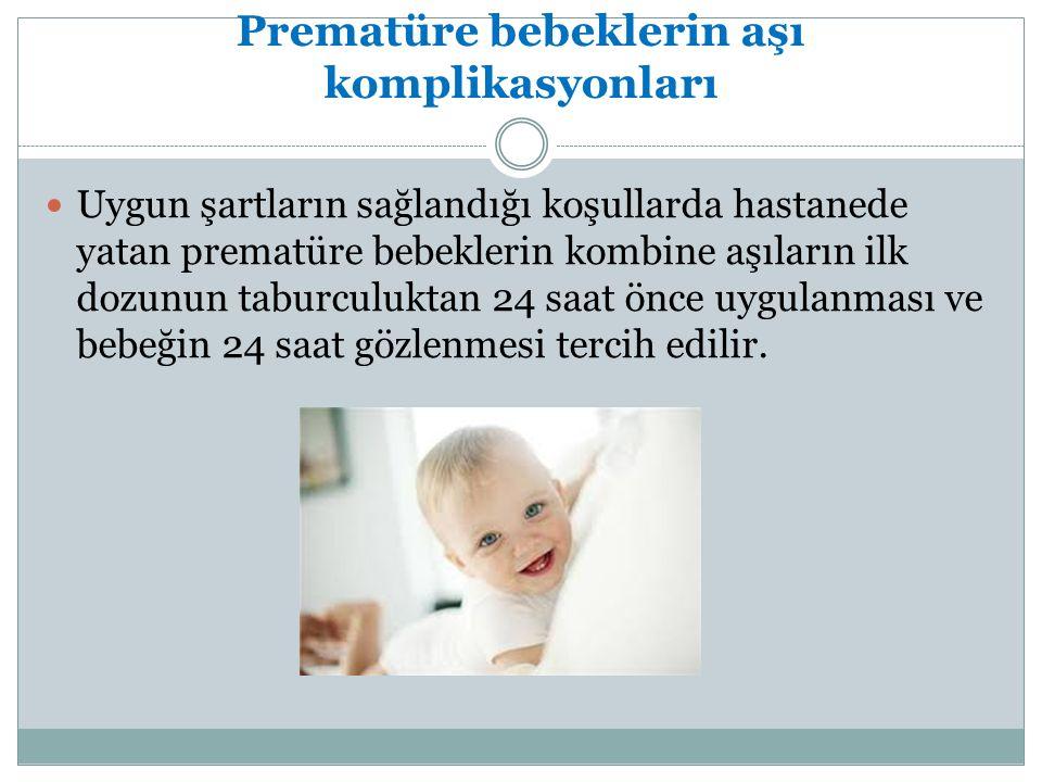 Prematüre bebeklerin aşı komplikasyonları