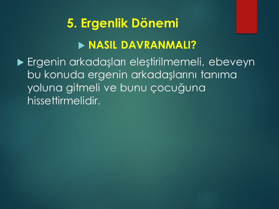 5. Ergenlik Dönemi NASIL DAVRANMALI