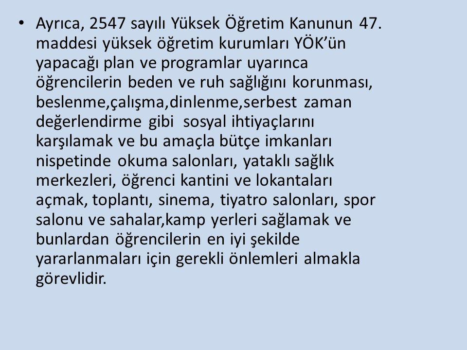 Ayrıca, 2547 sayılı Yüksek Öğretim Kanunun 47