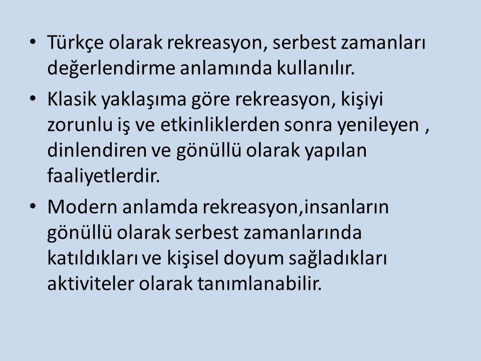 Türkçe olarak rekreasyon, serbest zamanları değerlendirme anlamında kullanılır.
