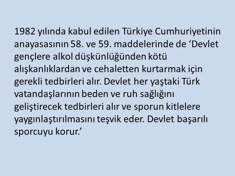 1982 yılında kabul edilen Türkiye Cumhuriyetinin anayasasının 58.
