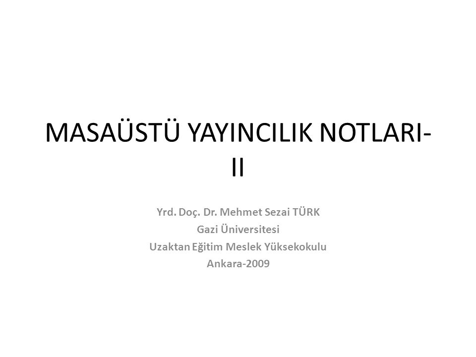 MASAÜSTÜ YAYINCILIK NOTLARI-II