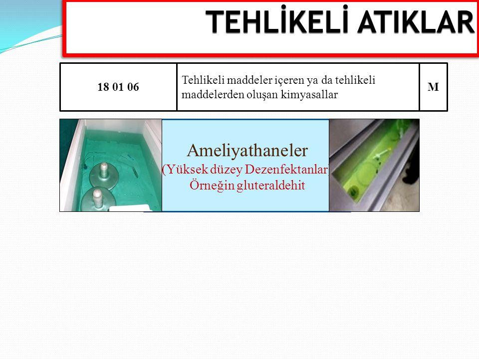 TEHLİKELİ ATIKLAR Ameliyathaneler (Yüksek düzey Dezenfektanlar)