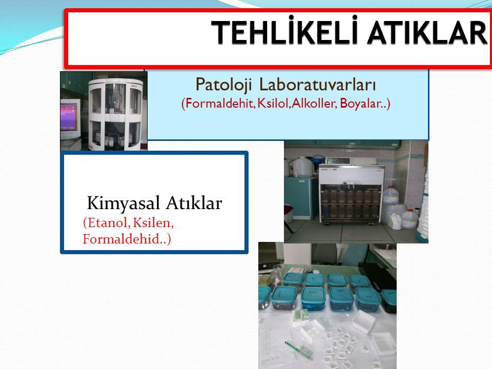 TEHLİKELİ ATIKLAR Patoloji Laboratuvarları Kimyasal Atıklar