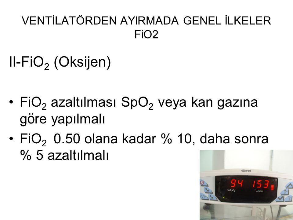VENTİLATÖRDEN AYIRMADA GENEL İLKELER FiO2