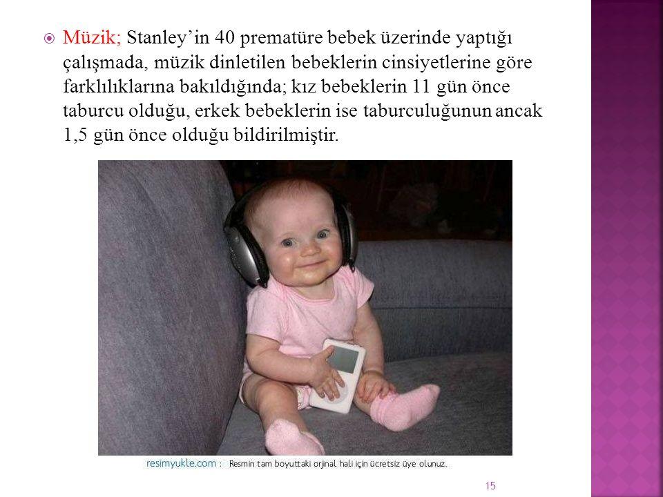 Müzik; Stanley'in 40 prematüre bebek üzerinde yaptığı çalışmada, müzik dinletilen bebeklerin cinsiyetlerine göre farklılıklarına bakıldığında; kız bebeklerin 11 gün önce taburcu olduğu, erkek bebeklerin ise taburculuğunun ancak 1,5 gün önce olduğu bildirilmiştir.