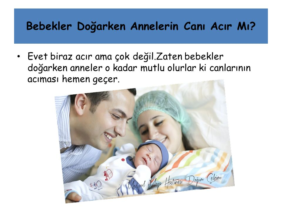 Bebekler Doğarken Annelerin Canı Acır Mı