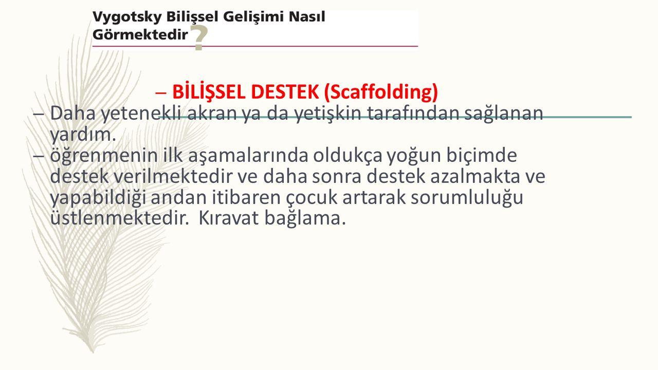 BİLİŞSEL DESTEK (Scaffolding)