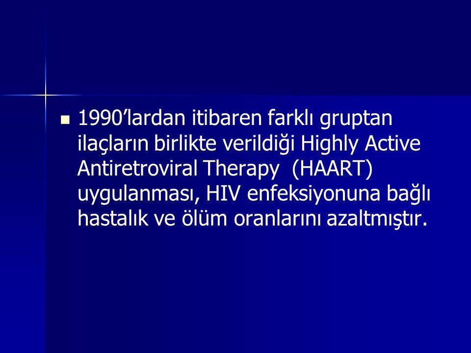 1990'lardan itibaren farklı gruptan ilaçların birlikte verildiği Highly Active Antiretroviral Therapy (HAART) uygulanması, HIV enfeksiyonuna bağlı hastalık ve ölüm oranlarını azaltmıştır.
