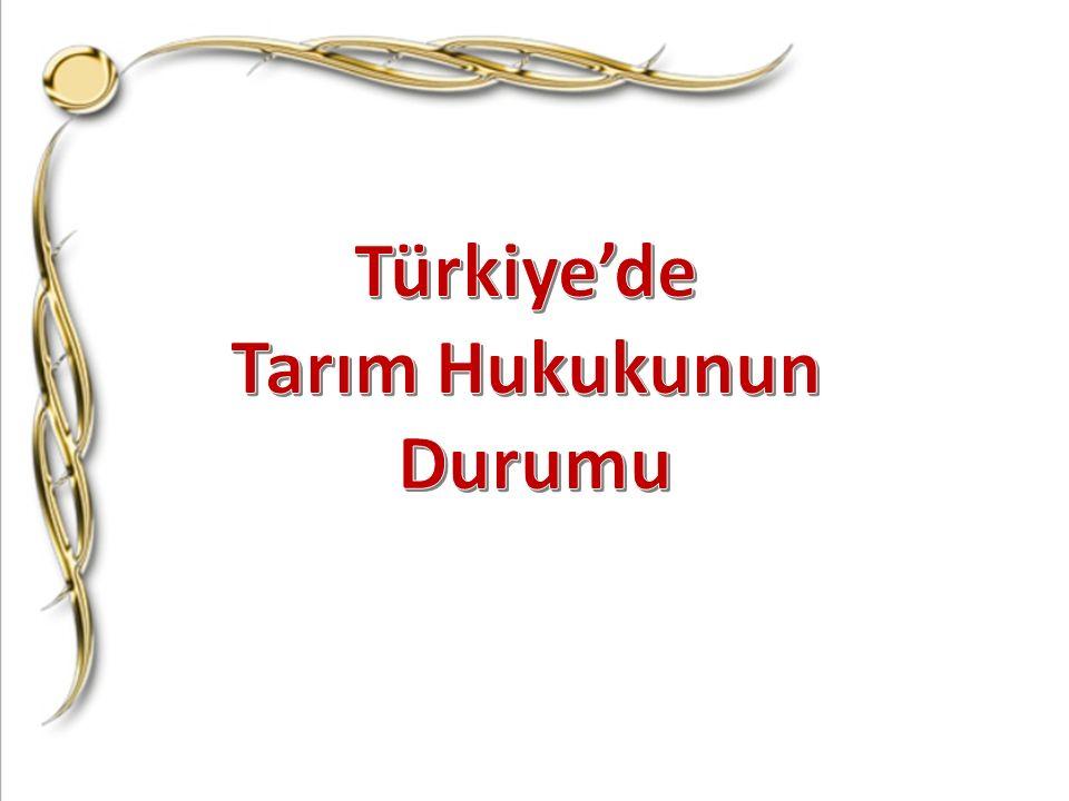 Türkiye'de Tarım Hukukunun Durumu