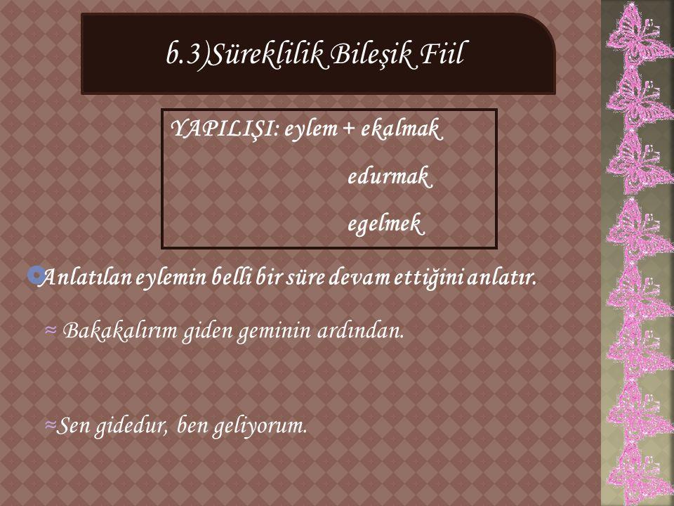 b.3)Süreklilik Bileşik Fiil