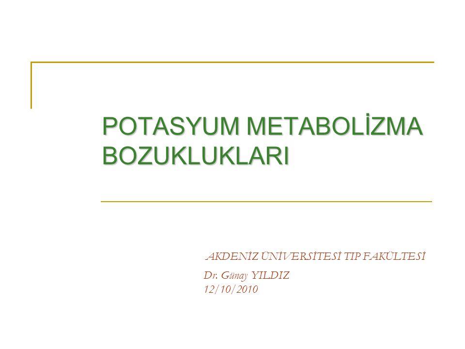 AKDENİZ ÜNİVERSİTESİ TIP FAKÜLTESİ Dr. Günay YILDIZ 12/10/2010