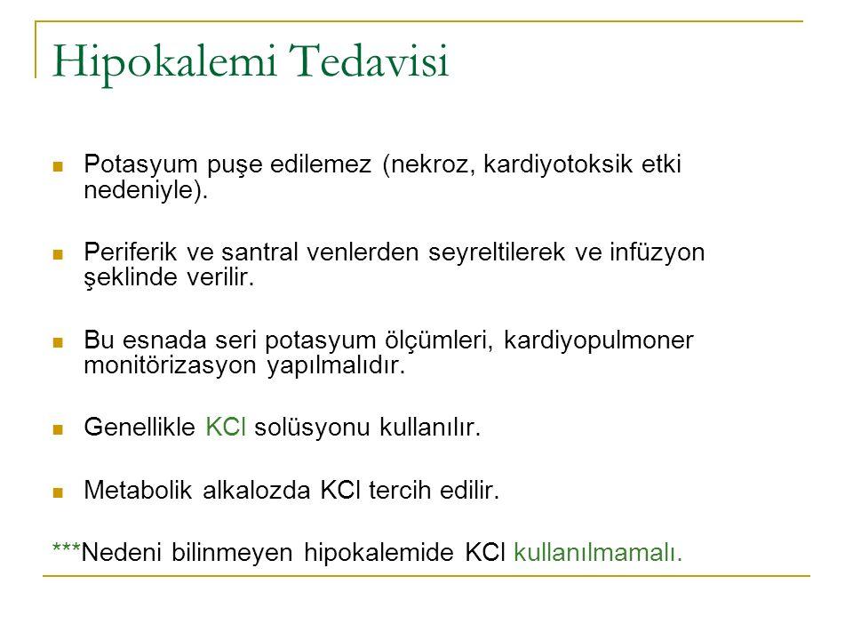 Hipokalemi Tedavisi Potasyum puşe edilemez (nekroz, kardiyotoksik etki nedeniyle).