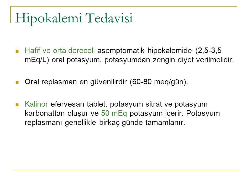Hipokalemi Tedavisi Hafif ve orta dereceli asemptomatik hipokalemide (2,5-3,5 mEq/L) oral potasyum, potasyumdan zengin diyet verilmelidir.