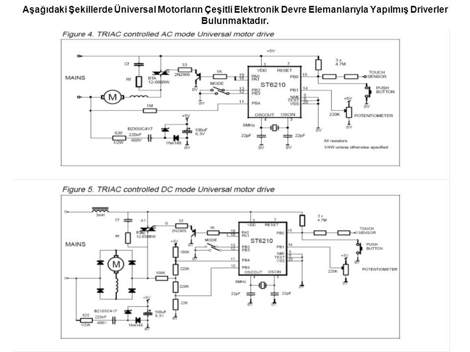 Aşağıdaki Şekillerde Üniversal Motorların Çeşitli Elektronik Devre Elemanlarıyla Yapılmış Driverler Bulunmaktadır.