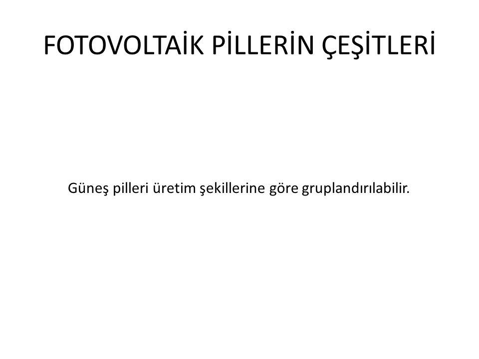 FOTOVOLTAİK PİLLERİN ÇEŞİTLERİ