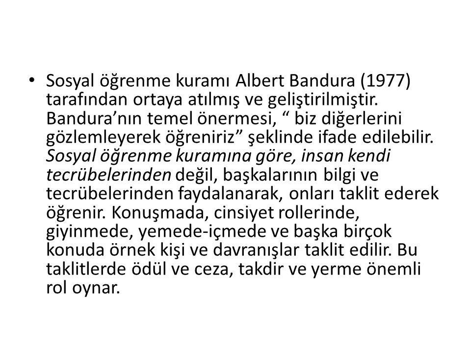 Sosyal öğrenme kuramı Albert Bandura (1977) tarafından ortaya atılmış ve geliştirilmiştir.