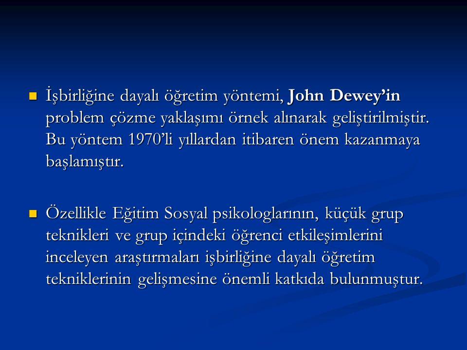 İşbirliğine dayalı öğretim yöntemi, John Dewey'in problem çözme yaklaşımı örnek alınarak geliştirilmiştir. Bu yöntem 1970'li yıllardan itibaren önem kazanmaya başlamıştır.