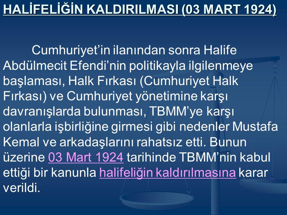 HALİFELİĞİN KALDIRILMASI (03 MART 1924)