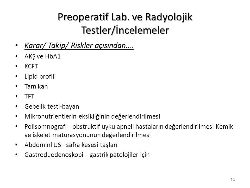 Preoperatif Lab. ve Radyolojik Testler/İncelemeler