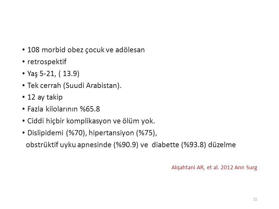 108 morbid obez çocuk ve adölesan retrospektif Yaş 5-21, ( 13.9)