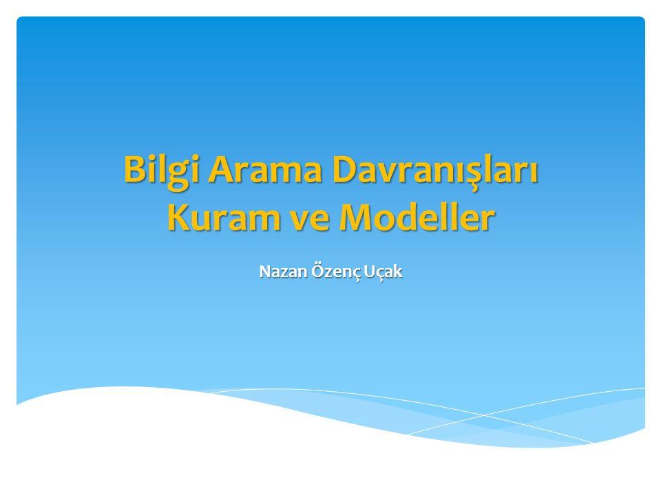 Bilgi Arama Davranışları Kuram ve Modeller